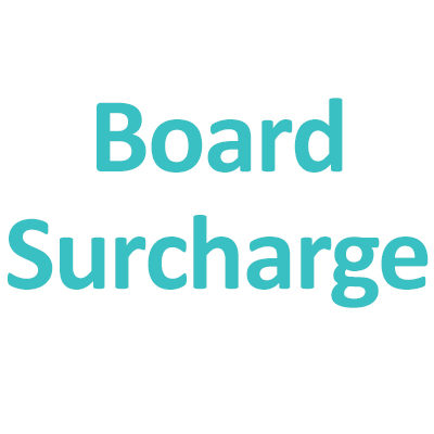 Board Surcharge